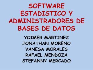 SOFTWARE ESTADISTICO Y ADMINISTRADORES DE BASES DE DATOS