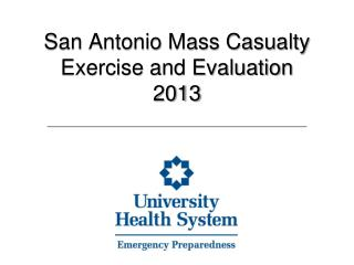 San Antonio Mass Casualty Exercise and Evaluation    2013