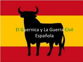 El G uernica y La  Guerra  Civil  Española