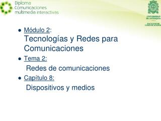 Módulo 2 : Tecnologías y Redes para Comunicaciones Tema 2: Redes de comunicaciones Capítulo 8:
