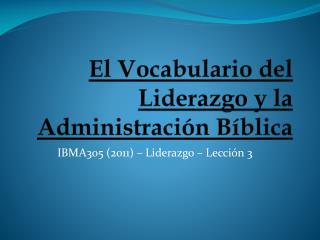 El Vocabulario del Liderazgo y la Administración Bíblica