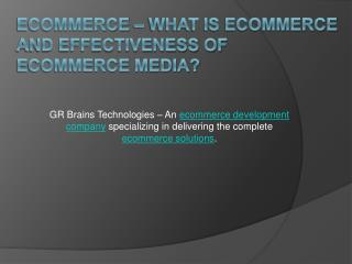 What Is Ecommerce And Effectiveness Of Ecommerce Media?