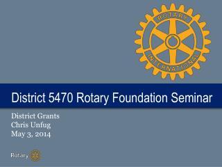 District 5470 Rotary Foundation Seminar