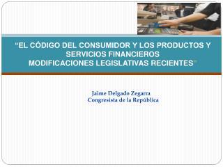 Jaime Delgado Zegarra     Congresista de la República