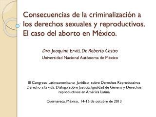 Dra. Joaquina Erviti, Dr. Roberto Castro Universidad Nacional Autónoma de México