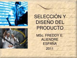 SELECCIÓN Y DISEÑO DEL PRODUCTO