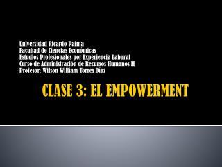 CLASE 3: EL EMPOWERMENT