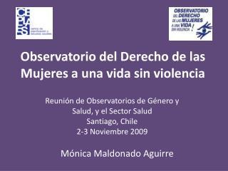 Observatorio del Derecho de las Mujeres a una vida sin violencia