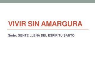 VIVIR SIN AMARGURA