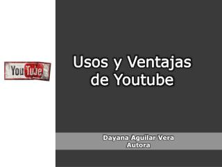Usos y Ventajas de  Youtube