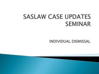 SASLAW CASE UPDATES SEMINAR
