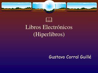Libros Electrónicos (Hiperlibros)