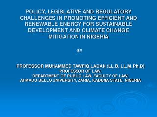 POLICY, LEGISLATIVE AND REGULATORY CHALLENGES IN PROMOTING EFFICIENT AND RENEWABLE ENERGY FOR SUSTAINABLE DEVELOPMENT AN