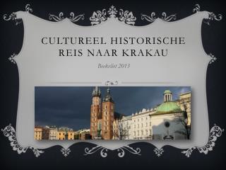 Cultureel Historische reis naar  Krakau