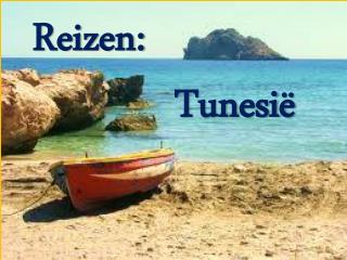 Reizen:              Tunesië