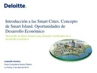 Desarrollo de Smart Island como elemento vertebrador en el desarrollo económico