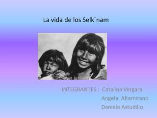 La vida de los Selk`nam