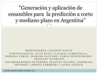 """""""Generación y aplicación de ensambles para  la predicción a corto y mediano plazo en  Argentina"""""""