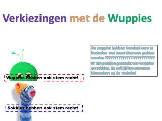 Verkiezingen  met de  Wuppies