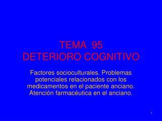 TEMA  95 DETERIORO COGNITIVO