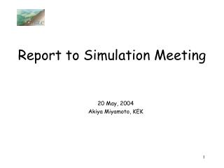 Report to Simulation Meeting