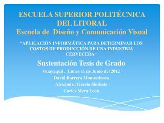 ESCUELA SUPERIOR POLITÉCNICA DEL LITORAL Escuela de  Diseño y Comunicación  Visual