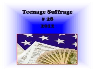 Teenage Suffrage  # 28 2012