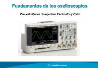 Fundamentos de los osciloscopios