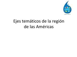Ejes temáticos de la región de las Américas
