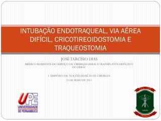 INTUBA��O ENDOTRAQUEAL, VIA A�REA DIF�CIL, CRICOTIREOIDOSTOMIA E TRAQUEOSTOMIA