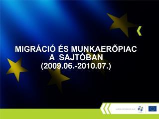 MIGRÁCIÓ ÉS MUNKAERŐPIAC A  SAJTÓBAN (2009.06.-2010.07.)