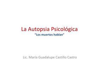 """La Autopsia Psicológica """"Los muertos hablan"""""""