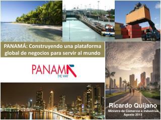 PANAMÁ: Construyendo una plataforma global de negocios para servir al mundo