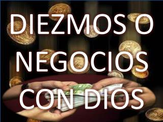DIEZMOS O NEGOCIOS CON DIOS