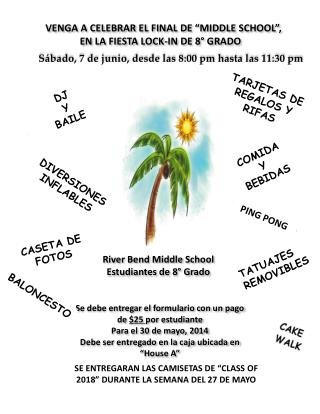 "VENGA A CELEBRAR EL FINAL DE ""MIDDLE SCHOOL"",          EN LA FIESTA LOCK-IN DE 8° GRADO"