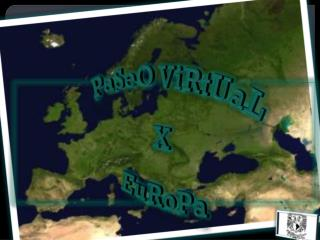 PaSeO ViRtUaL X  EuRoPa