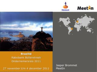 Brazilië Rabobank Bollenstreek Ondernemersreis 2011 27  november  t/m 4  december  2011