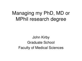 Managing my PhD, MD or MPhil research degree