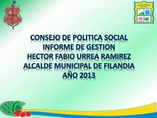 CONSEJO DE POLITICA SOCIAL INFORME DE GESTION