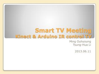 Smart TV Meeting Kinect  &  Arduino  IR control TV