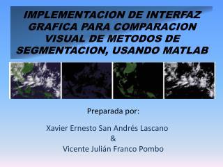 Preparada por: Xavier Ernesto San Andrés Lascano & Vicente Julián Franco Pombo