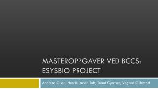 Masteroppgaver  ved  BCCS: esysbio project