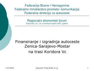Finansiranje i izgradnja autoceste Zenica-Sarajevo-Mostar na trasi Koridora Vc