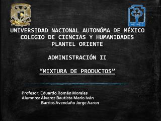 Profesor: Eduardo Román Morales Alumnos: Álvarez Bautista Mario Iván