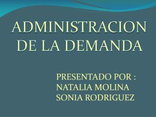ADMINISTRACION  DE LA DEMANDA