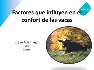 Factores que influyen en el confort de las vacas