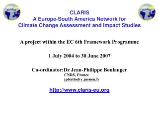 CLARIS  A Europe-South America Network for Climate Change Assessment and Impact Studies