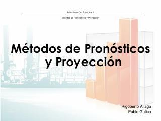 Administración Funcional II Métodos de Pronósticos y Proyección