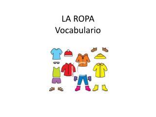 LA ROPA Vocabulario