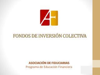 FONDOS DE  INVERSI�N  COLECTIVA